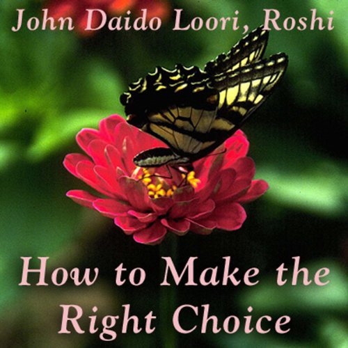 How to Make the Right Choice     Guishan Cuts a Snake              By:                                                                                                                                 John Daido Loori Roshi                               Narrated by:                                                                                                                                 John Daido Loori Roshi                      Length: 57 mins     12 ratings     Overall 4.3