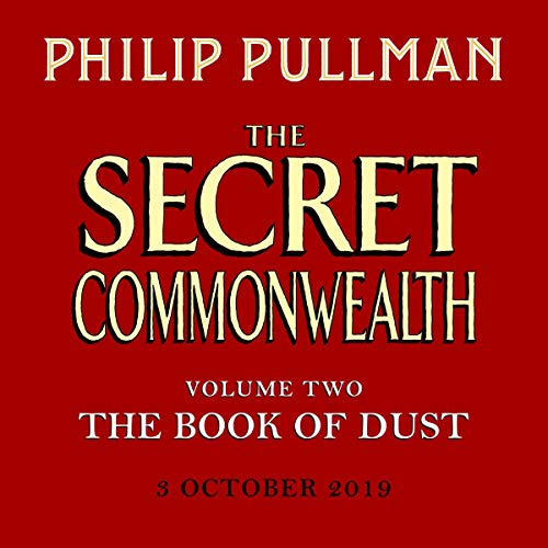 The Secret Commonwealth: The Book of Dust Volume Two                   By:                                                                                                                                 Philip Pullman                           Length: Not Yet Known     Not rated yet     Overall 0.0