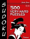 Sudoku 500 Very Hard Puzzles: Geisha Series Book: Volume 15
