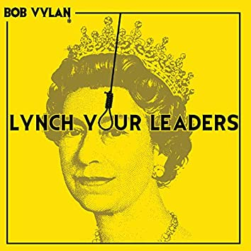 Lynch Your Leaders