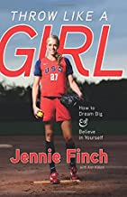 Download Book Throw Like a Girl: How to Dream Big & Believe in Yourself PDF