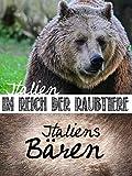 Italien - Im Reich der Raubtiere - Italiens Bären