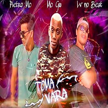 Toma Vara (feat. Mc Gw) (Brega Funk)