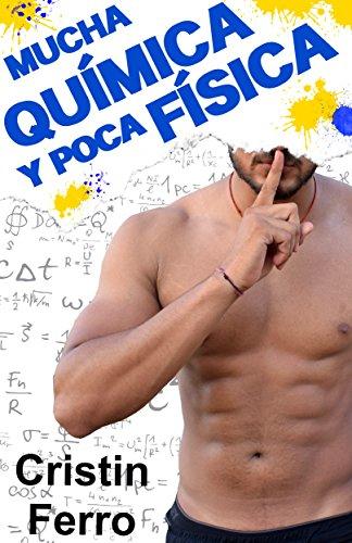 Mucha química y poca física (Profesores sexys nº 2)