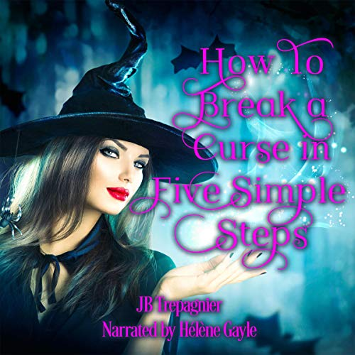 How to Break a Curse in Five Simple Steps