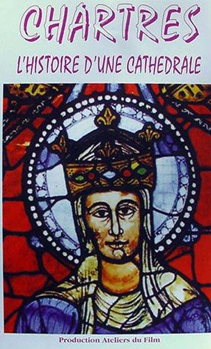 Chartres, histoire dune cathédrale [VHS]