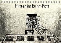 """Mitten im RuhrPott (Tischkalender 2022 DIN A5 quer): Das Ruhrgebiet, wo frueher der """" Pott"""" kochte. (Monatskalender, 14 Seiten )"""