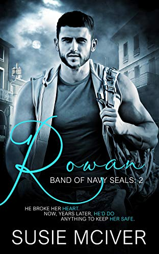 Rowan (BAND OF NAVY SEALS Book 2) by [Susie McIver]