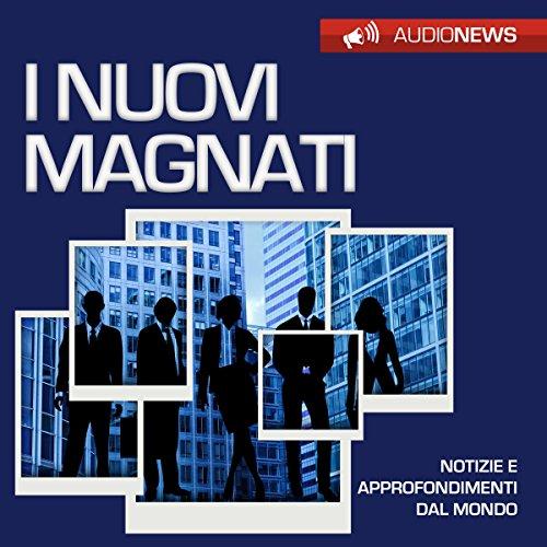 I nuovi magnati | Andrea Lattanzi Barcelò