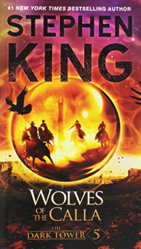 The Dark Tower V: The Wolves of the Calla (5) (The Dark Tower, Book 5)