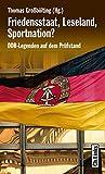 Friedensstaat, Leseland, Sportnation?: DDR-Legenden auf dem Prüfstand (DDR-Geschichte)