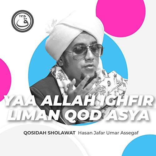 Qosidah Yaa Allah Ighfir Liman Qod Asya