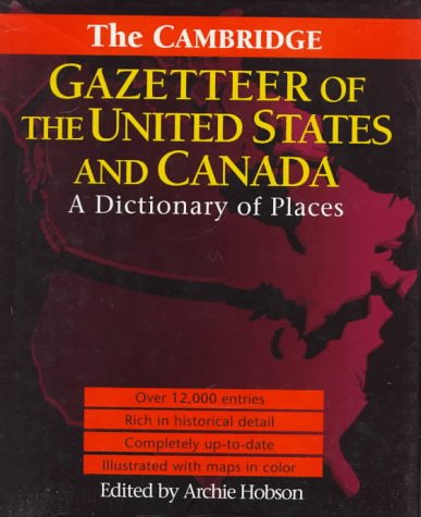 The Cambridge Gazetteer of the USA and Canada: A Dictionary of Placesの詳細を見る