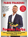 Formica Furba®: Crea la Tua Villa Senza gas e Azzera per Sempre le Bollette! Grantito.
