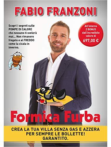 Formica Furba: Crea la Tua Villa Senza gas e Azzera per Sempre le Bollette! Grantito.