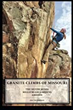 Granite Climbs of Missouri: The Silver Mines, Millstream Gardens, and Amidon