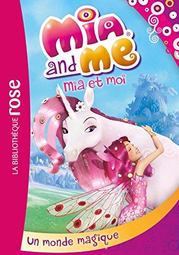 Mia et moi 01 - Un monde magique