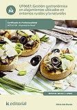 Gestión gastronómica en alojamientos ubicados en entornos rurales y/o naturales. hotu0109 - alojamiento rural