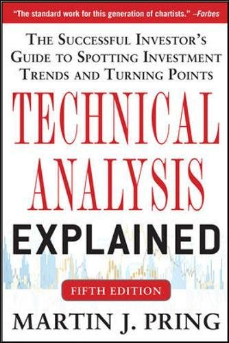Technical Analysis Explained, Fifth Edition: The Successful Investor's Guide to Spotting Investment