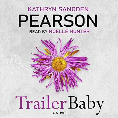 Trailer Baby Audiobook By Kathryn Sanoden Pearson cover art