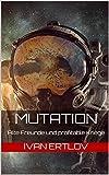 Mutation: Alte Freunde und profitable Kriege (Avatar Reihe 1)