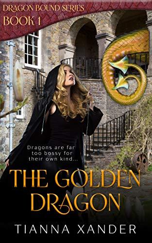 Book: The Golden Dragon - Dragon Bound 1 by Tianna Xander