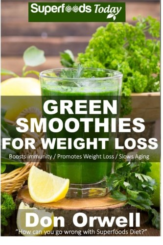 Green Smoothies for Weight Loss: 50 Smoothies for Weight Loss: Heart Healthy Cooking, Detox Cleanse Diet, Detox Green Cleanse, Green Smothies for ... weight loss-detox smoothie recipes, Band 42)