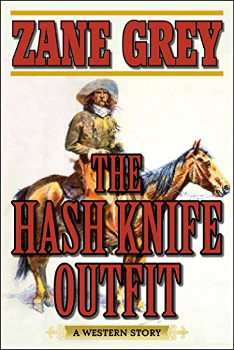 The Hash Knife Outfit: A Western Story