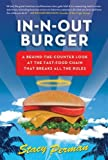 In-N-Out Burger: A Behind-the-Counter Look at the Fast-Food Chain That Breaks All the Rules (English Edition)