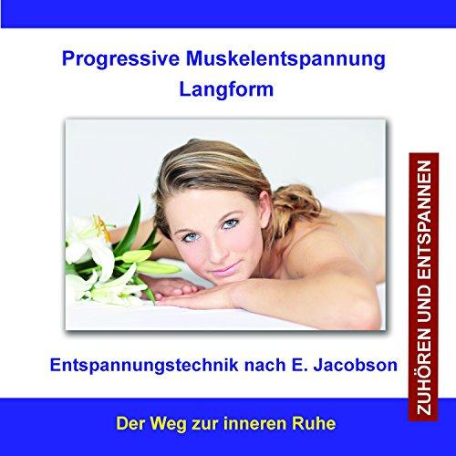Progressive Muskelentspannung Langform / Entspannungstechnik nach E. Jacobson