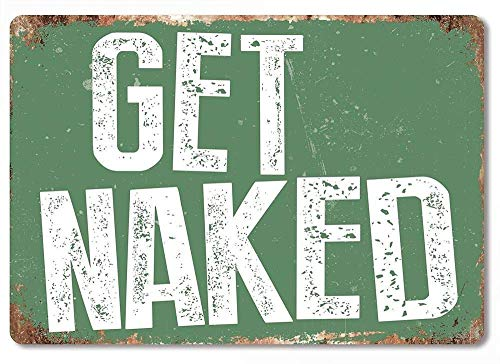 RABEAN Get Naked Green Garden Bath Hot Tub Tin Sign Vintage Retro Metal Poster Movie Ideal For Pub Shed Bar Office Man Cave Home Bedroom Dining Room Kitchen Gift