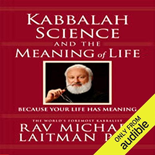 Kabbalah, Science, and the Meaning of Life audiobook cover art