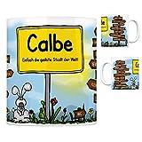 Calbe (Saale) - Einfach die geilste Stadt der Welt Kaffeebecher Tasse Kaffeetasse Becher mug Teetasse Büro Stadt-Tasse Städte-Kaffeetasse Lokalpatriotismus Spruch kw Zens Paris London Magdeburg New