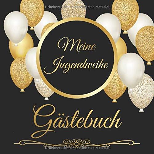 Meine Jugendweihe Gästebuch: Vintage Gästebuch Album Zum Ausfüllen 110 Seiten - Geschenkidee Zum Eintragen von Glückwünschen zur Jugendweihe - ... und Frauen; Motiv: Schwarz gold Luftballons