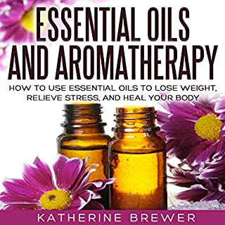 Essential Oils and Aromatherapy     How to Use Essential Oils to Lose Weight, Relieve Stress, and Heal Your Body              By:                                                                                                                                 Katherine Brewer                               Narrated by:                                                                                                                                 Susan Marlowe                      Length: 1 hr and 30 mins     1 rating     Overall 5.0
