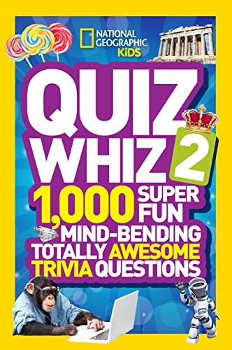 Compare Textbook Prices for National Geographic Kids Quiz Whiz 2: 1,000 Super Fun Mind-bending Totally Awesome Trivia Questions Illustrated Edition ISBN 9781426313561 by National Geographic