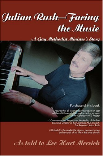 Julian Rush-Facing the Music: A Gay Methodist Minister's Story