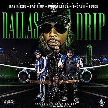 Dallas Drip (feat. Pooca Leroy, T. Cash, J Juce & Fat Pimp)