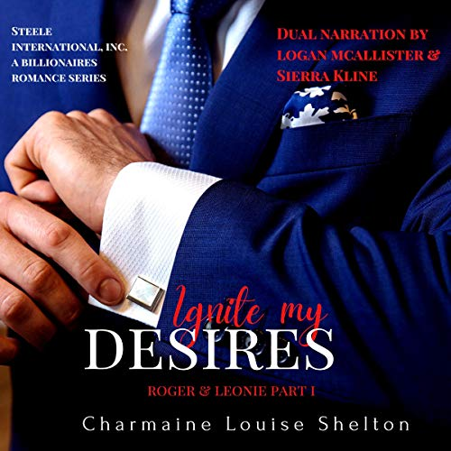 Ignite My Desires Roger & Leonie Part I Audiobook By Charmaine Louise Shelton cover art