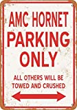 Bit LINA AMC Hornet Parking Only Retro Letreros de metal clásico Carteles de Coche Moto Gasolina cochera Decoración de Pared Hogar Placa de Metal 12 X 8 Pulgadas