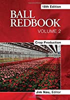 Ball Redbook: Crop Production (Ball Red Book)