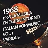 1968 La musica che gira intorno - Italian pop music, Vol. 1