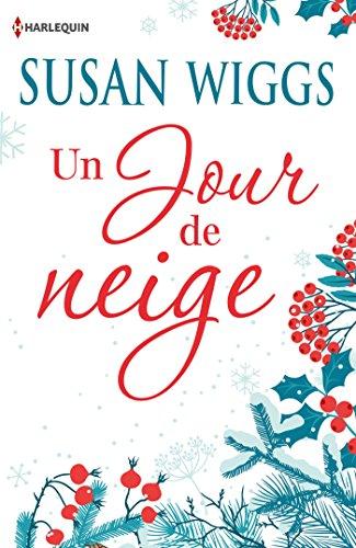 Un jour de neige : Offert : 2 cartes de v ux à découper: Le cadeau parfait au pied du sapin : une romance de Noël ! (Hors Collection)