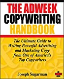 The Adweek Copywriting Handbook: The Ultimate Guide to Writing Powerful Advertising and Marketing...