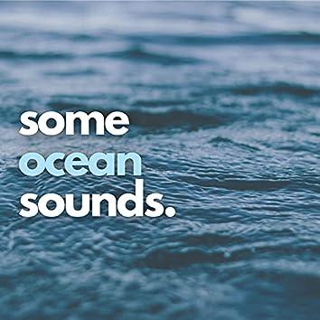 Some Ocean Sounds