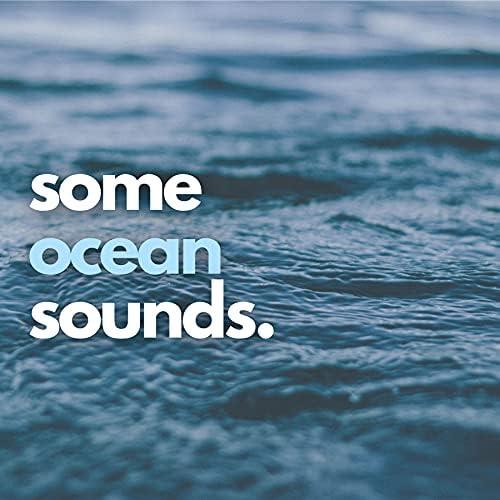 Some Ocean Sounds, Ocean Waves Radiance, Ocean Beach Waves & Water Sounds