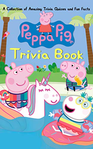 Quizzes Fun Facts Peppa Trivia Book: Totally Awesome Trivia Questions Pig A Fun Gift (English Edition)