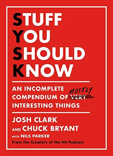 Stuff You Should Know An Incomplete Compendium of Mostly Interesting Things product image