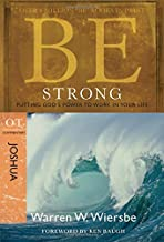 Be Strong (Joshua): Putting God's Power to Work in Your Life (The BE Series Commentary)