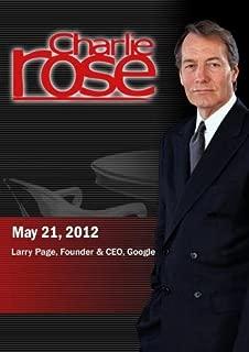 Charlie Rose: May 21, 2012
